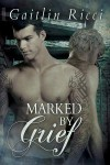 Marked by Grief - Caitlin Ricci