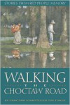 Walking the Choctaw Road: Stories from Red People Memory - Tim Tingle,  Norma Howard (Illustrator)