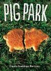 Pig Park - Claudia Guadalupe Martinez