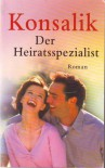 Der Heiratsspezialist - Heinz G. Konsalik