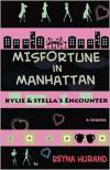 Misfortune in Manhattan, the Sequel - Reyna Hurand