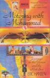 Motoring With Mohammed: Journeys To The Yemen And The Red Sea - Eric Hansen