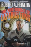 The Notebooks of Lazarus Long (The Future History Series) - Robert A. Heinlein