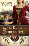 Das Erbe der Braumeisterin - Charlotte Thomas, Eva Völler