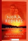 Ein Meer von Leidenschaft / Schatten über dem Paradies - Nora Roberts