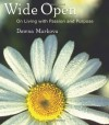 Wide Open: On Living With Purpose and Passion - Dawna Markova