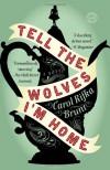 By Carol Rifka Brunt Tell the Wolves I'm Home: A Novel (Reprint) - Carol Rifka Brunt