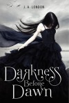 Darkness Before Dawn (Darkness Before Dawn, #1) - J.A. London