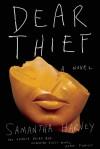Dear Thief - Samantha Harvey