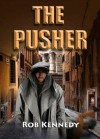 The Pusher - Rob Kennedy