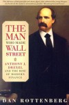 The Man Who Made Wall Street - Dan Rottenberg