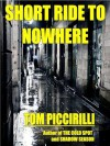Short Ride to Nowhere - Tom Piccirilli