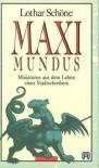 Maximundus: Miniaturen aus dem Leben eines Stadtschreibers - Lothar Schöne