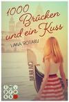 1000 Brücken und ein Kuss - Lana Rotaru