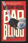 Bad Blood - Anthony  Bruno