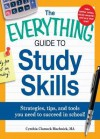 The Everything Guide to Study Skills: Strategies, Tips, and Tools You Need to Succeed in School! - Cynthia C. Muchnick