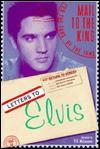 Letters to Elvis: Real Fan Letters Written by His Faithful Fans - P. K. McLemore