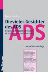Die vielen Gesichter des ADS - Begleit- und Folgeerkrankungen richtig erkennen und behandeln - Helga Simchem