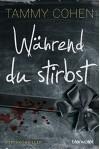 XXL-Leseprobe: Während du stirbst: Psychothriller - Tammy Cohen, Bernd Stratthaus