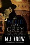 The Blue and the Grey: A Grand & Batchelor Victorian mystery - M.J. Trow