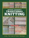 Traditional Knitting: Aran, Fair Isle and Fisher Ganseys - Michael Pearson