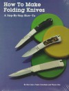 How To Make Folding Knives/A Step By Step How To: A Step By Step How To - Ron Lake