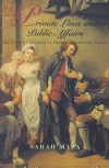 Private Lives and Public Affairs: The Causes Celebres of Prerevolutionary France - Sarah Maza