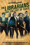 The Librarians and the Pot of Gold - Greg Cox