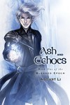 Ash and Echoes (Blessed Epoch Book 1) - August Li