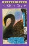 O Cisne Negro - Thomas Mann