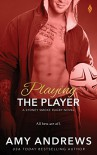 Playing the Player - Amy Andrews