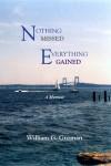 Nothing Missed, Everything Gained - William G. Guzman