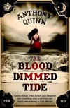 The Blood Dimmed Tide - Anthony Quinn