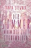 Der Sommer, in dem die Zeit stehenblieb - Tanya Stewner
