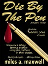 Die By The Pen: A Mystery-Thriller - Miles A. Maxwell