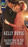 Salvation in the Sheriff's Kiss (Mills & Boon Historical) - Kelly Boyce