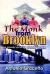 The Monk from Brooklyn: An American at the Shaolin Temple - Antonio Graceffo