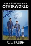 Jesse Steele and the Secret of Otherworld - R.L. Brush