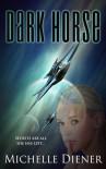 Dark Horse - Michelle Diener