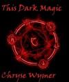 This Dark Magic - Chryse Wymer