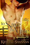 To Save A Mate (A Western Shapeshifter Werewolf Romance): Somewhere, TX (VonBrandt Family Book 1) - Krystal Shannan