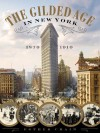 THE GILDED AGE IN NEW YORK, 1870 - 1910 - Esther Crain