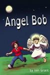 Angel Bob - Iain Grant