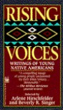 Rising Voices: Writings of Young Native Americans - Arlene Hirschfelder