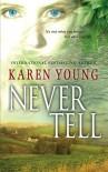Never Tell - Karen Young