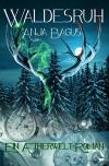 Waldesruh: Ein Aetherwelt-Roman (Steampunk) - Anja Bagus