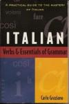 Italian Verbs and Essentials of Grammar - Carlo Graziano