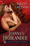 Joanna's Highlander: A Highland Protector Novel (Highland Protectors) Kindle Edition - Maeve Greyson