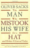 The Man Who Mistook His Wife for a Hat and Other Clinical Tales - Oliver Sacks