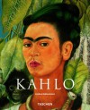 Frida Kahlo: 1907-1954 Pain and Passion - Andrea Kettenmann